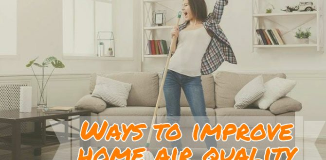 Ways to improve your home air quality