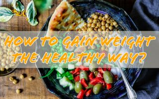 how to gain weight the healthy way
